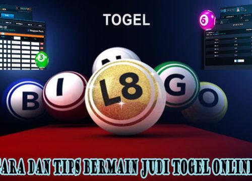 Cara dan Tips Bermain Judi Togel Online