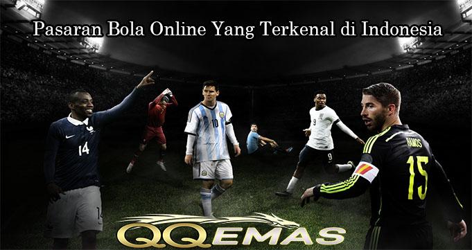 Pasaran Bola Online Yang Terkenal di Indonesia