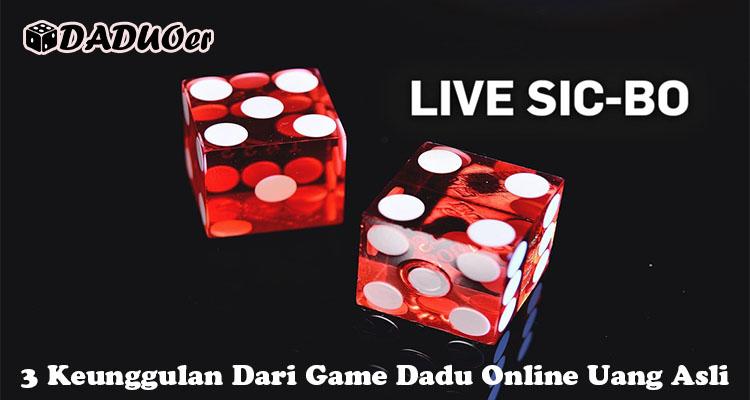 3 Keunggulan Dari Game Dadu Online Uang Asli